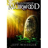 The Wretched of Muirwood (Legends of Muirwood Book 1) ~ Jeff Wheeler
