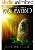 The Wretched of Muirwood (Legends of Muirwood Book 1)
