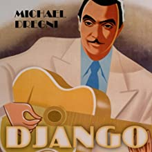 Django: The Life and Music of a Gypsy Legend (       UNABRIDGED) by Michael Dregni Narrated by Christian Rummel