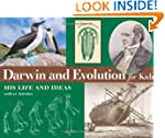 Darwin and Evolution for Kids: His Li...