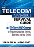 img - for The Telecom Manager's Survival Guide: The Essential Reference for Telecommunications Systems, Solutions, and Cost Control book / textbook / text book