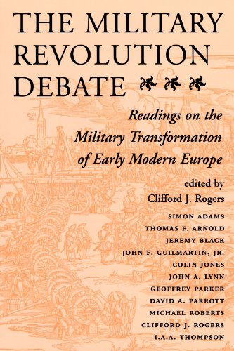 The Military Revolution Debate: Readings On The Military Transformation Of Early Modern Europe (History & Warfare (P
