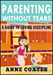 Parenting Without Tears: Guide To Lov...
