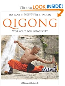 Instant Health: The Shaolin Qigong Workout For Longevity [Paperback] — by Shifu Yan Lei