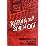 Rappin' and Stylin' Out: Communication in Urban Black America ~ Thomas Kochman