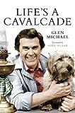 Glen Michael Life's a Cavalcade