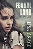 FEUDAL LAND, Book 1: Serial Part 2 of 6: Young Adult End Times Dystopian