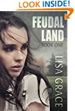 FEUDAL LAND, Book 1: Serial Part 4 of 6: Young Adult Dystopian End Times Novel