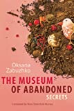 Oksana Zabuzhko The Museum of Abandoned Secrets