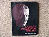 Caesar's Invasion of Britain (History and Politics) (0094738505) by Ellis, Peter Berresford