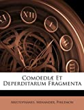 Comoediæ Et Deperditarum Fragmenta (French Edition) (1143873734) by Aristophanes