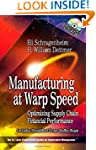 Manufacturing at Warp Speed: Optimizi...