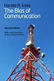 img - for The Bias of Communication, 2nd Edition book / textbook / text book