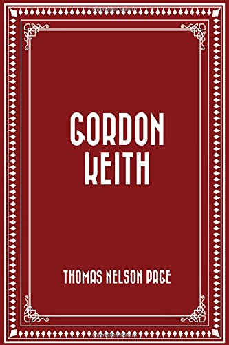 Gordon Keith by Thomas Nelson Page