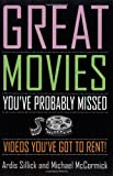 Great Movies You've Probably Missed: Videos You've Got to Rent! (0786709812) by Sillick, Ardis