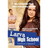 Larva High School 1, Sensitivity & Strength