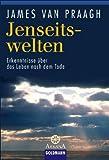 Jenseitswelten: Erkenntnisse über das Leben nach dem Tode title=