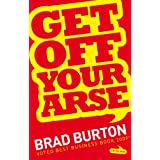 Get Off Your Arseby Brad Burton