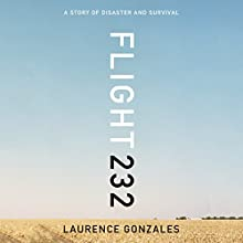 Flight 232: A Story of Disaster and Survival (       UNABRIDGED) by Laurence Gonzales Narrated by Victor Bevine