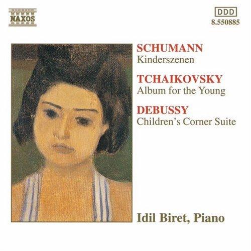 Schumann: Kinderszenen; Tchaikovsky: Album for the Young; Debussy: Children's Corner Suite