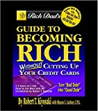 img - for Rich Dad's Guide to Becoming Rich... Without Cutting Up Your Credit Cards book / textbook / text book