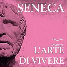 L'arte di vivere (       ABRIDGED) by Lucio Anneo Seneca Narrated by Daniele Ornatelli, Lucia Angella, Marcello Pozza