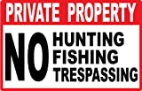 Security Sign - Private Property - No Hunting - No Fishing - No Trespassing - #417