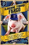 Slouching Toward Fargo: A Two-Year Sa...