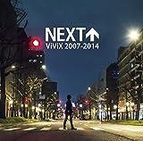 NEXT ViViX 2007-2014