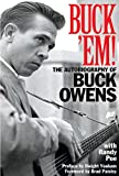 Buck Em! The Autobiography of Buck Owens