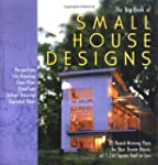 The Big Book of Small House Designs:...