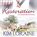 Restoration Audiobook by Kim Loraine Narrated by Sophie King
