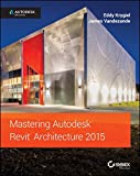 img - for Mastering Autodesk Revit Architecture 2015: Autodesk Official Press book / textbook / text book