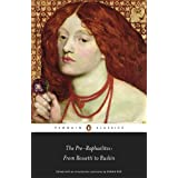 The Pre-Raphaelites: From Rossetti to Ruskin (Penguin Classics)by Dinah (ed) Roe