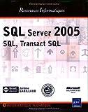 echange, troc Jérôme Gabillaud - SQL Server 2005 : SQL, Transact SQL