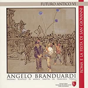 Futuro Antico Vi- Roma E La Festa Di San Giovanni - Amazon.com Music
