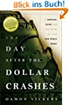 The Day After the Dollar Crashes: A S...