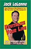 Revitalize Your Life: Improve Your Looks, Your Health & Your Sex Life