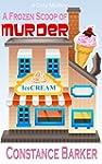 A Frozen Scoop of Murder: A Cozy Myst...
