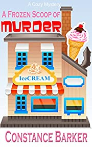 A Frozen Scoop of Murder: A Cozy Mystery (Caesars Creek Mystery Series Book 1)
