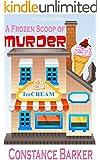 A Frozen Scoop of Murder: A Cozy Mystery (Caesars Creek Mystery Series Book 1)