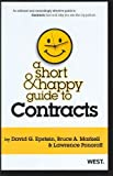 Epstein, Markell and Ponoroffs A Short and Happy Guide to Contracts (Short and Happy Series) by David G Epstein, Bruce A Markell, Lawrence Ponoroff (2012) Paperback