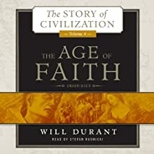 The Age of Faith, Volume 4 (       UNABRIDGED) by Will Durant Narrated by Stefan Rudnicki