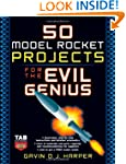 50 Model Rocket Projects for the Evil...