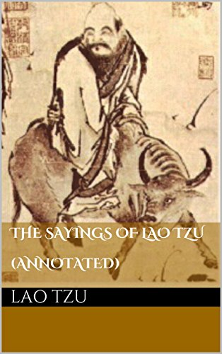 Lao Tzu - The Sayings of Lao Tzu (Annotated)