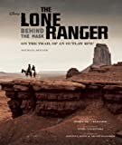 img - for The Lone Ranger: Behind the Mask book / textbook / text book