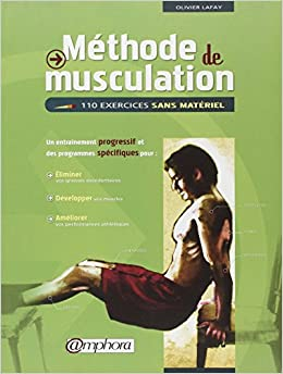 Méthode de musculation Lafay 110 exercices sans matériel