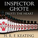 Inspector Ghote Trusts the Heart: Inspector Ghote, Book 8 Audiobook by H. R. F. Keating Narrated by Sam Dastor