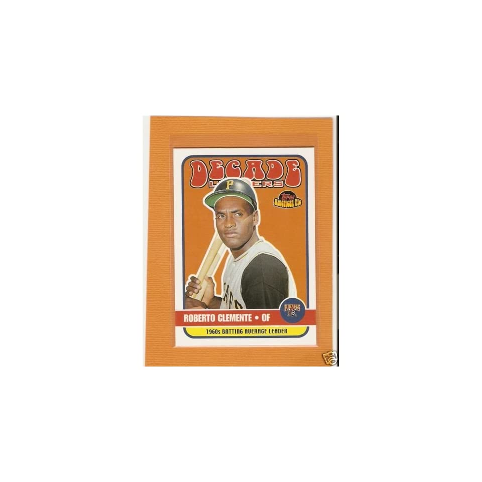 Roberto Clemente 2001 Topps American Pie Decade Leaders Card #DL6 Pittsburgh Pirates