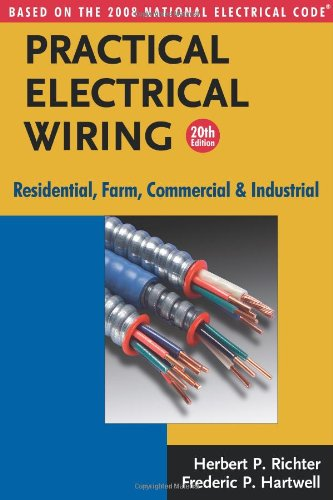 Practical Electrical Wiring: Residential, Farm,...